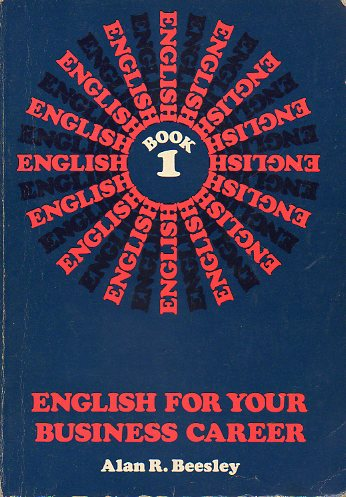 ENGLISH FOR YOUR BUSINESS CAREER. Book 1.