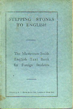 STEPPING STONES TO ENGLISH. A practical english text for foreign students.