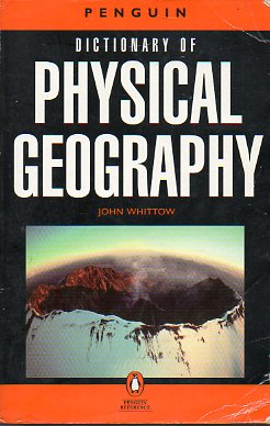 DICTIONARY OF PHYSICAL GEOGRAPHY.