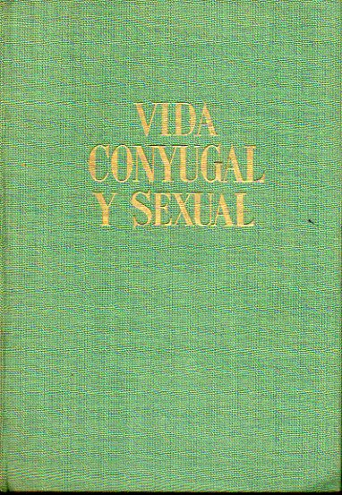 VIDA CONYUGAL Y SEXUAL. 3ª ed.