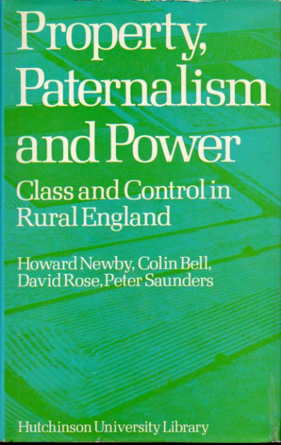PROPERTY, PATERNALISM AND POWER. Class Control in rural England.