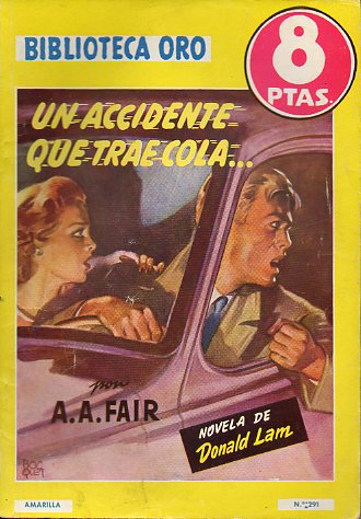 UN ACCIDENTE QUE TRAE COLA. Novela de Donald Lam.