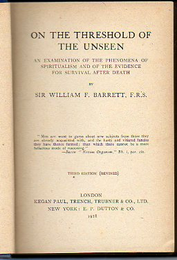 ON THE THRESHOLD OF THE UNSEEN. An examination of the phenomena of Spiritualism and of the evidence for survival after death. Third edition (revised).