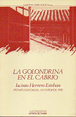 LA GOLONDRINA EN EL CABRIO. Premio Editorial Anthropos 1992.