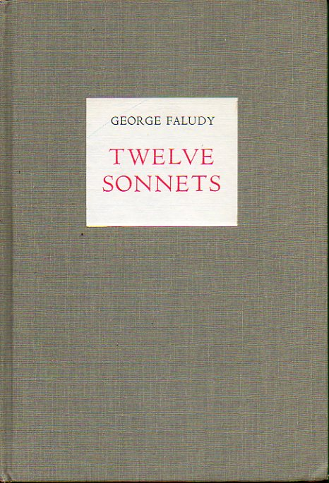 TWELVE SONNETS. In English version by Robin Skelton. Limited Edition of 165 numbered copies, signed by the author and the translator. Ej. Nº 11.