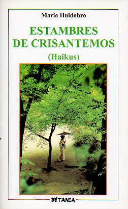 ESTAMBRES DE CRISANTEMOS (Haikus).
