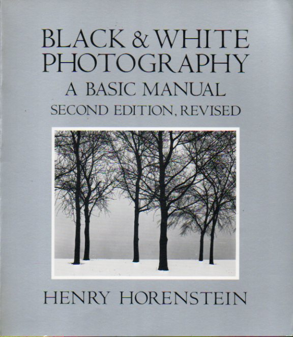 BLACK & WHITE PHOTOGRAPHY. A Basic Manual. Second edition, revised.