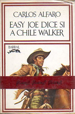 EASY JOE DICE SÍ A CHILE WALKER.