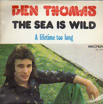 Discos-Singles. A. THE SEA IS WILD. B. A LIFETIME TOO LONG.