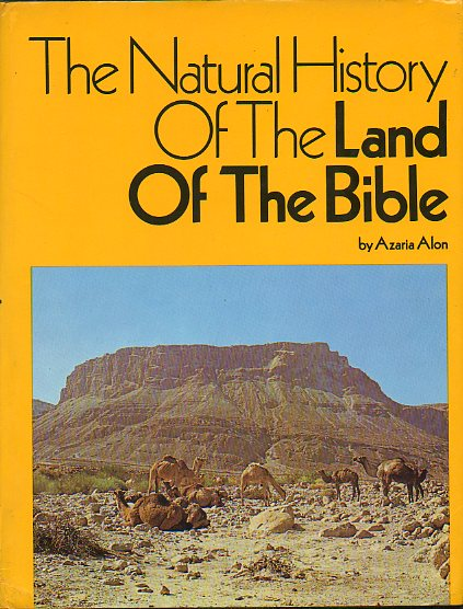 THE NATURAL HISTORY OF THE LAND OF THE BIBLE.