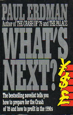 WHAT´S NEXT? How to prepare Yourself for the Crash of ´89 and profit in the 1990´s.