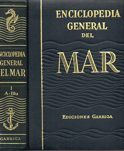ENCICLOPEDIA GENERAL DEL MAR. Vol. I. A-BLU. 3ª edición.
