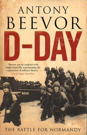D-DAY. THE BATTLE FOR NORMANDY.
