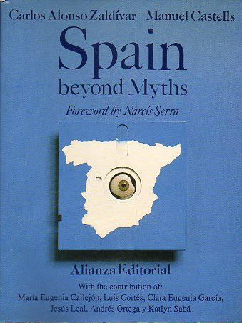 SPAIN BEYOND MYTHS. Forewrod by Narcís Serra.