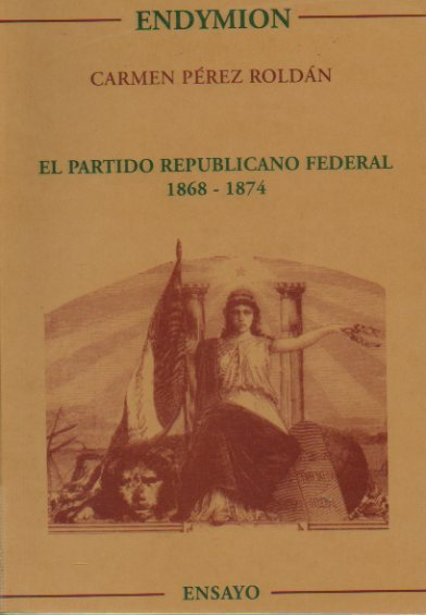 EL PARTIDO REPUBLICANO FEDERAL (1868-1874).