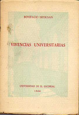 VIVENCIAS UNIVERSITARIAS. Conferencias a los universitarios escurialenses. Curso 1963-1964.