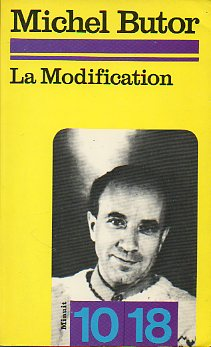 LA MODIFICATION. Suivi de Le Réalisme Mythologhique de Michel Butor, par Michel Leiris.