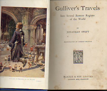 GULLIVER´S TRAVELS. Into Several Remote Regions of the World. Illustrated by Gordon Browne.