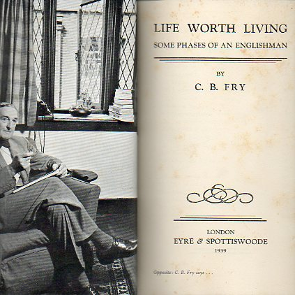 LIFE WORTH LIVING.SOME FASES OF AN ENGLISHMAN.