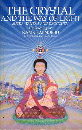 THE CRYSTAL AND THE WAY OF LIGHT. SUTRA, TANTRA AND DZOGCHEN. The teachings of Namkhai Norbu, compiled and edited by...