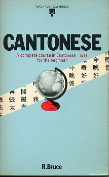 CANTONESE. A complete course in cantonese for the beginner.