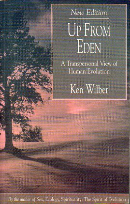 UP FROM EDEN. A TRANSPERSONAL VIEW OF HUMAN EVOLUTION.