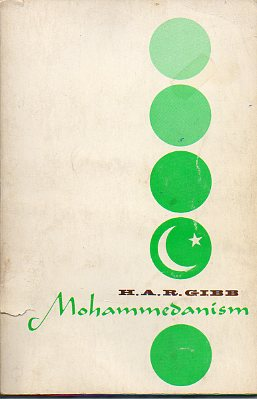 MOHAMMEDANISM. An Historical Survey. Second Edition.