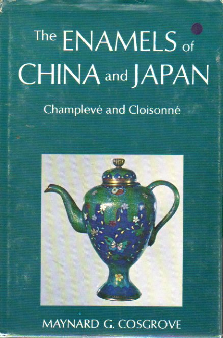 THE ENAMELS OF CHINA AND JAPAN. Champlevé and Cloisonné. Illustrated with photographs in color.