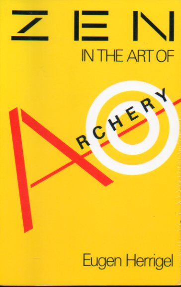 ZEN IN THE ART OF ARCHERY. Wirh an introduction by D. T. Suzuki.