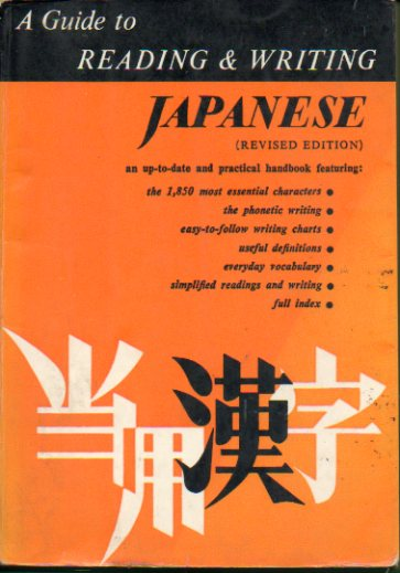 A GUIDE TO READING AND WRITING JAPANESE. The 1.850 basic characters and the Kana Syllabaries. Revised edtition.
