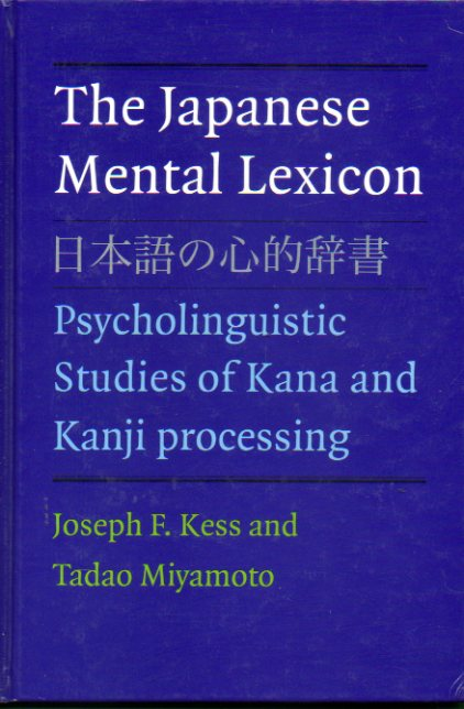 THE JAPANESE MENTAL LEXICON. Psycholinguistic Studies of Kana and Kanji processing.