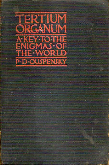 TERTIUM ORGANUM. The third Canon of thought. A Key to teh enigmas of the world. Second American Edition, authorized and revised.