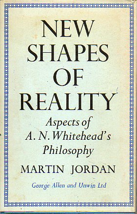 NEW SHAPES OF REALITY. Aspects of A. N. Whitehead´s Philosophy. 1ª ed.