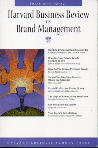 HARVARD BUSINESS REVIEW ON BRAND MANAGEMENT.