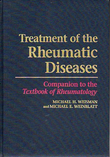 TREATMENT OF THE RHEUMATIC DISEASES. Companion to the Textbook of Rheumatology.