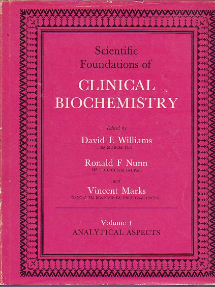 SCIENTIFIC FOUNDATIONS OF CLINICAL BIOCHEMISTRY. Volume 1. ANALYTICAL ASPECTS. First edition.