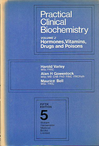 PRACTICAL CLINICAL BIOCHEMISTRY. Vol. 2. HORMONES, VITAMINS, DRUGS AND POISONS.