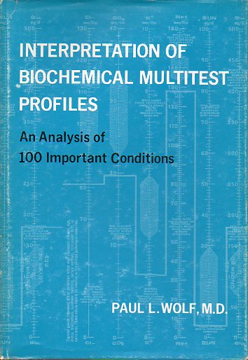 INTERPRETATION OF BIOCHEMICAL MULTITEST PROFILES. An Analysis of 100 Important Conditions.