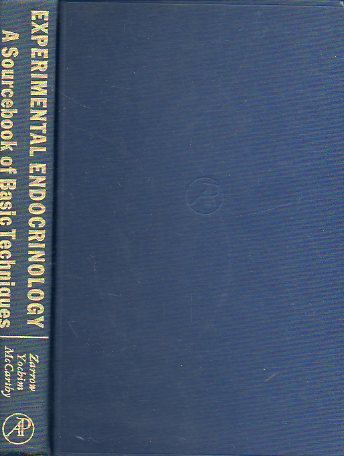 EXPERIMENTAL ENDOCRINOLOGY. A SOURCEBOOK OF BASIC TECHNIQUES. With a Chapter on Invertebrate Hormones by R. C. Sanborn.