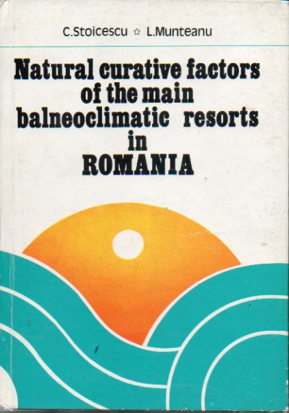 NATURAL CURATIVE FACTORS OF THE MAIN BALNEOCLIMATIC RESORTS IN ROMANIAl
