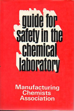 GUIDE FOR SAFETY IN THE CHEMICAL LABORATORY. Second Edition.