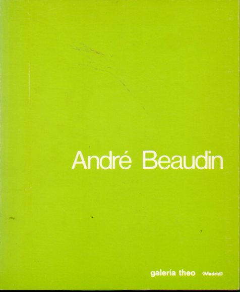 ANDRÉ BEAUDIN. Galería Theo. Marzo-Abril  1979.