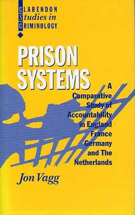 PRISON SYSTEMS. A Comparative Study of Accountability in England, France, Germany and The Netherlans.