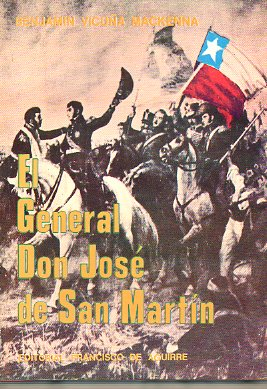 EL GENERAL DON JOSÉ DE SAN MARTÍN.