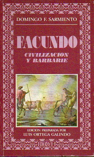 FACUNDO. CIVILIZACIÓN Y BARBARIE,.