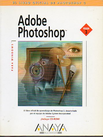 ADOBE PHOTOSHOP PARA WINDOWS. VERSIÓN 3. El libro oficial de Photoshop 3. Sin CD Rom.