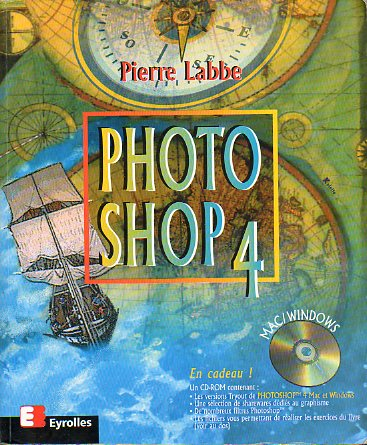 PHOTO SHOP 4. Deuxième Tirage. Incluye CD-Rom.