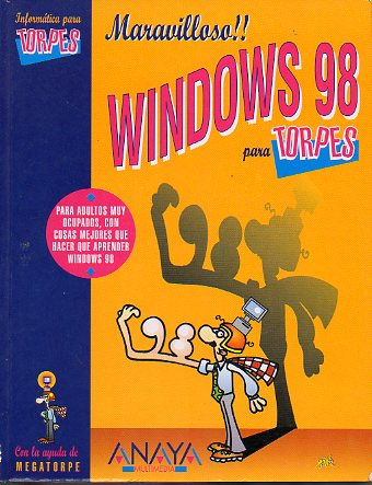 WINDOWS 98 PARA TORPES. Ilustraciones de Antonio Fraguas, Forges. 2ª reimpr.