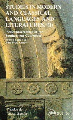 STUDIES IN MODERN AND CLASSICAL LITERATURES (I). Select proceedings of the Southeastern Conference.