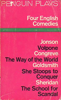 FOUR ENGLISH COMEDIES OF THE 17TH AND 18TH CENTURIES. BEN JOHNSON: VOLPONE. WILLIAM CONGREVE: THE WAY OF THE WORLD. OLIVER GOLDSMITH: SHE STOOPS TO CO